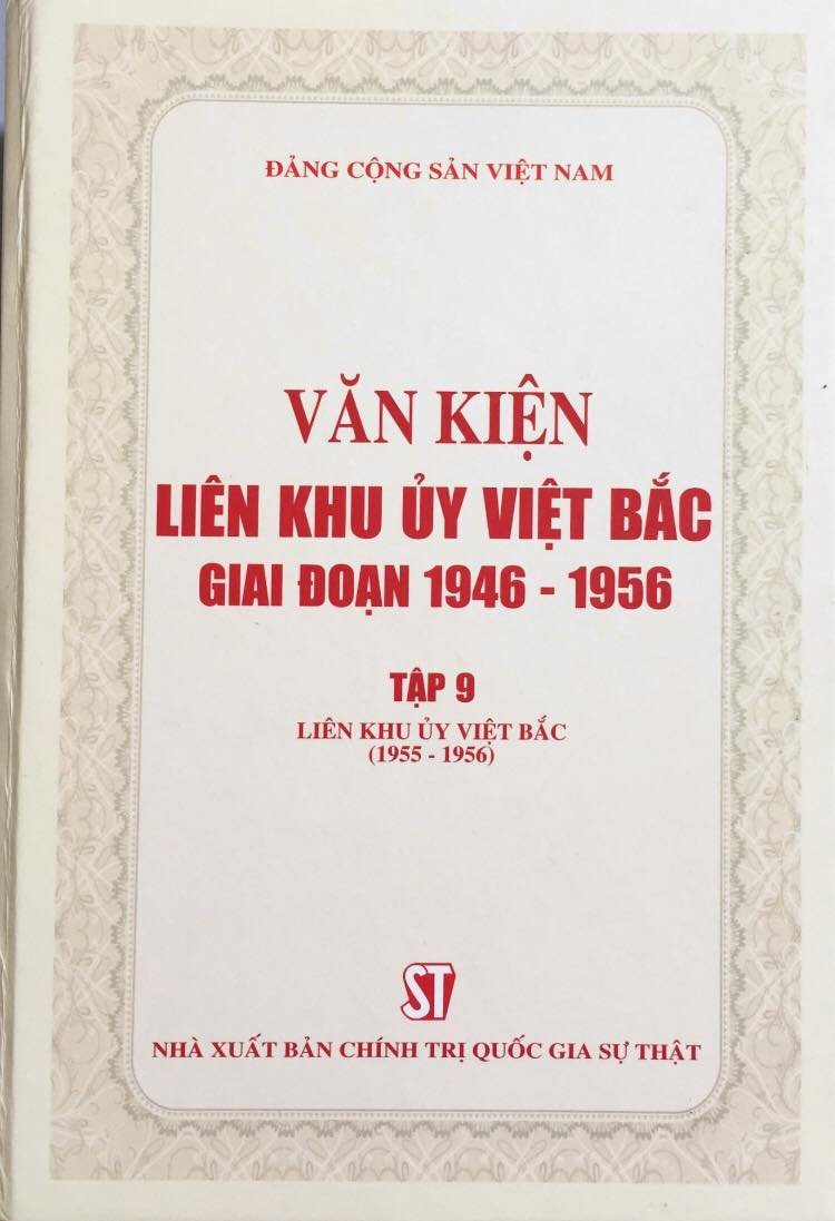 Văn kiện Liên khu ủy Việt Bắc giai đoạn 1946 – 1956, tập 9: Liên khu ủy Việt Bắc (1955 - 1956)