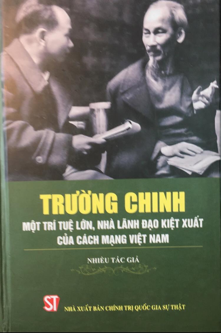 Trường Chinh - Một trí tuệ lớn, nhà lãnh đạo kiệt xuất của cách mạng Việt Nam