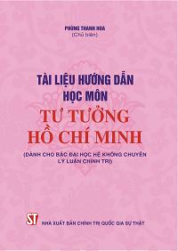 Tài liệu hướng dẫn học môn Tư tưởng Hồ Chí Minh (Dành cho bậc đại học hệ không chuyên lý luận chính trị)