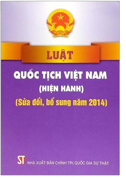 Luật Quốc tịch Việt Nam (hiện hành), (sửa đổi, bổ sung năm 2014)