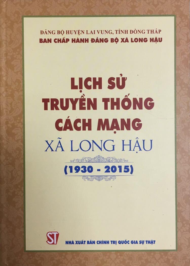 Lịch sử truyền thống cách mạng xã Long Hậu (1930 - 2015)