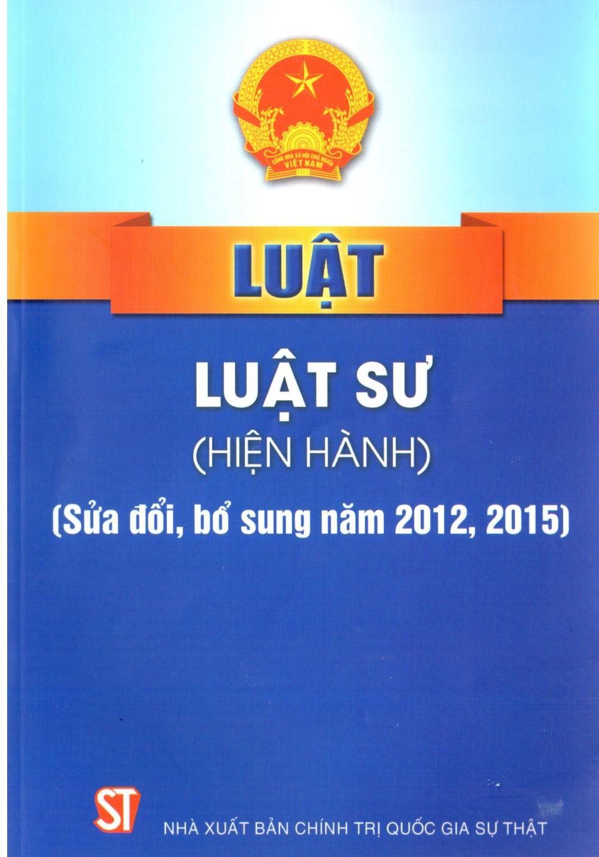 Luật Luật sư (hiện hành) (Sửa đổi, bổ sung năm 2012, 2015)