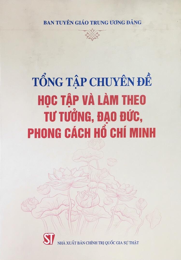 Tổng tập chuyên đề học tập và làm theo tư tưởng, đạo đức, phong cách Hồ Chí Minh