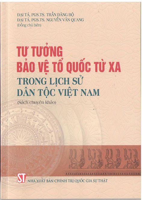 Tư tưởng bảo vệ Tổ quốc từ xa trong lịch sử dân tộc Việt Nam (Sách chuyên khảo)