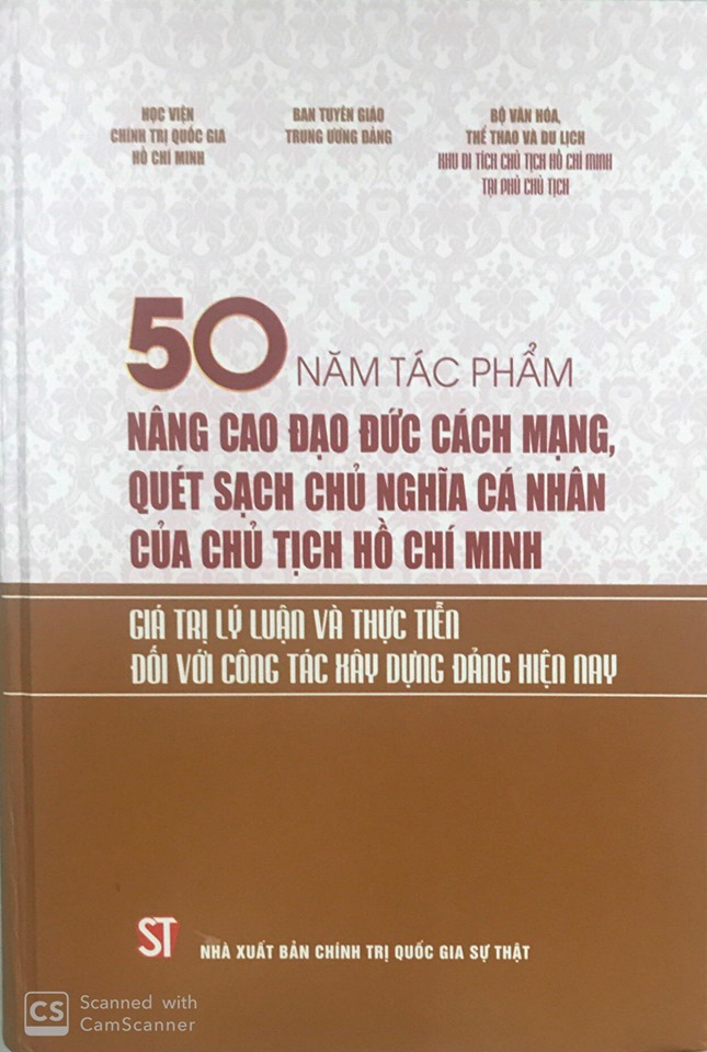 50 năm tác phẩm Nâng cao đạo đức cách mạng, quét sạch chủ nghĩa cá nhân của Chủ tịch Hồ Chí Minh - Giá trị lý luận và thực tiễn đối với công tác xây dựng Đảng hiện nay