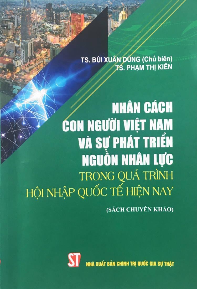 Nhân cách con người Việt Nam và sự phát triển nguồn nhân lực trong quá trình hội nhập quốc tế hiện nay (Sách chuyên khảo)