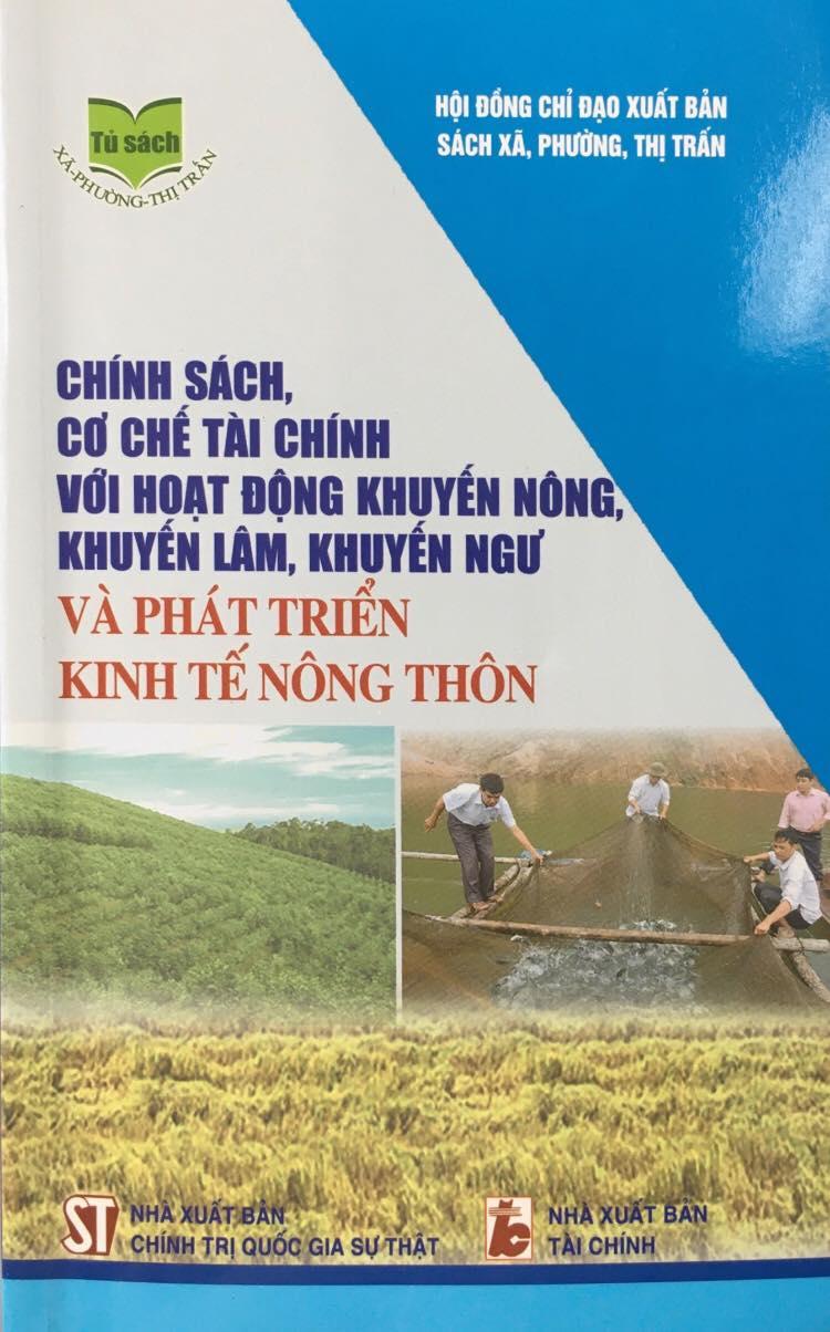 Chính sách, cơ chế tài chính với hoạt động khuyến nông, khuyến lâm, khuyến ngư và phát triển kinh tế nông thôn