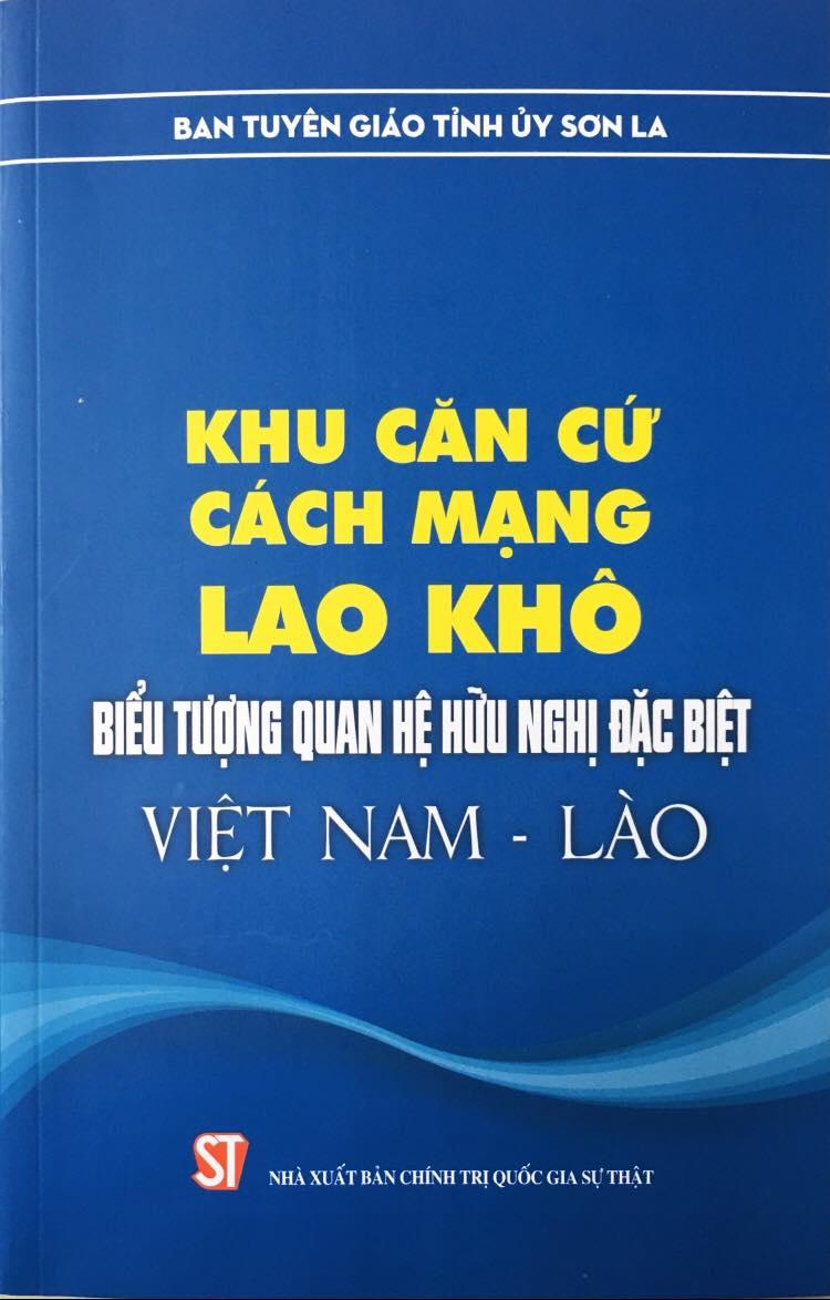 Khu căn cứ cách mạng Lao Khô – Biểu tượng quan hệ hữu nghị đặc biệt Việt Nam - Lào