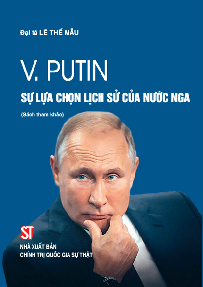 V. Putin - Sự lựa chọn lịch sử của nước Nga (Sách tham khảo)