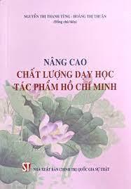 Nâng cao chất lượng dạy học tác phẩm Hồ Chí Minh