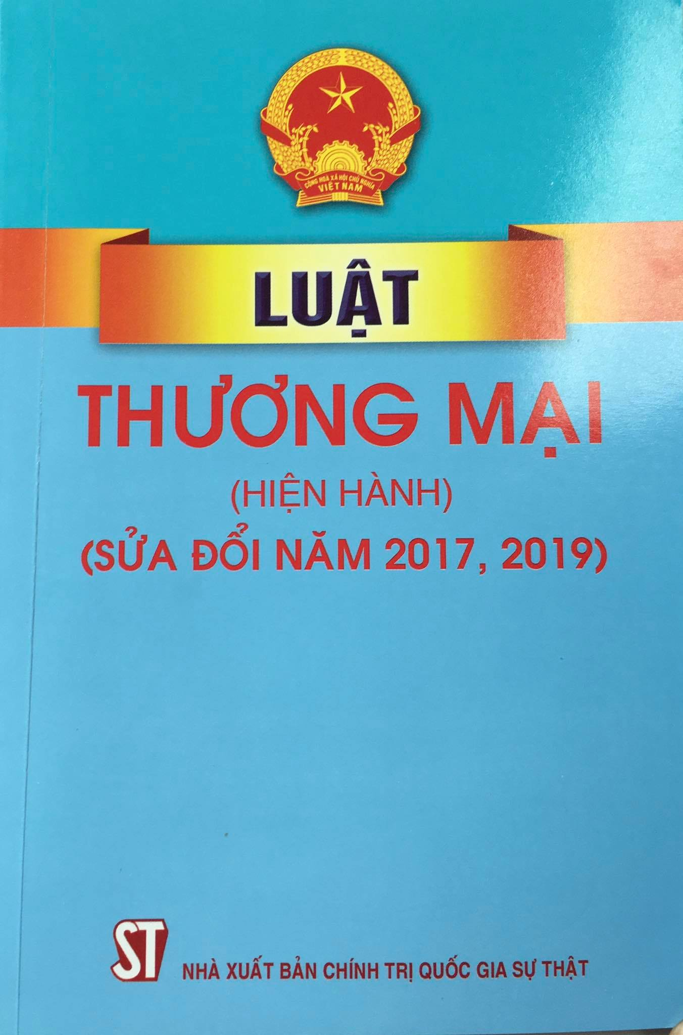 Luật Thương mại (hiện hành) (sửa đổi, bổ sung năm 2017, 2019)