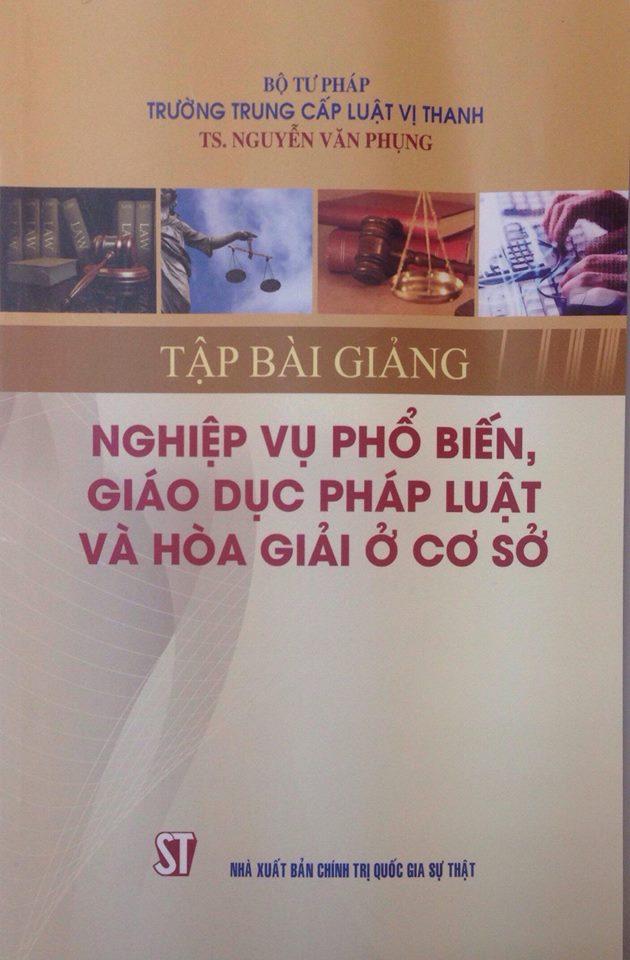 Tập bài giảng nghiệp vụ phổ biến, giáo dục pháp luật và hòa giải ở cơ sở