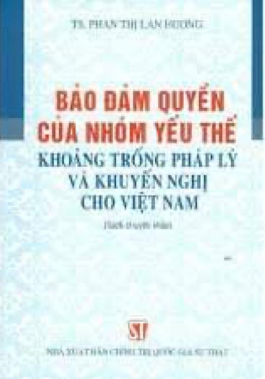 Bảo đảm quyền của nhóm yếu thế - Khoảng trống pháp lý và khuyến nghị cho Việt Nam (Sách chuyên khảo)