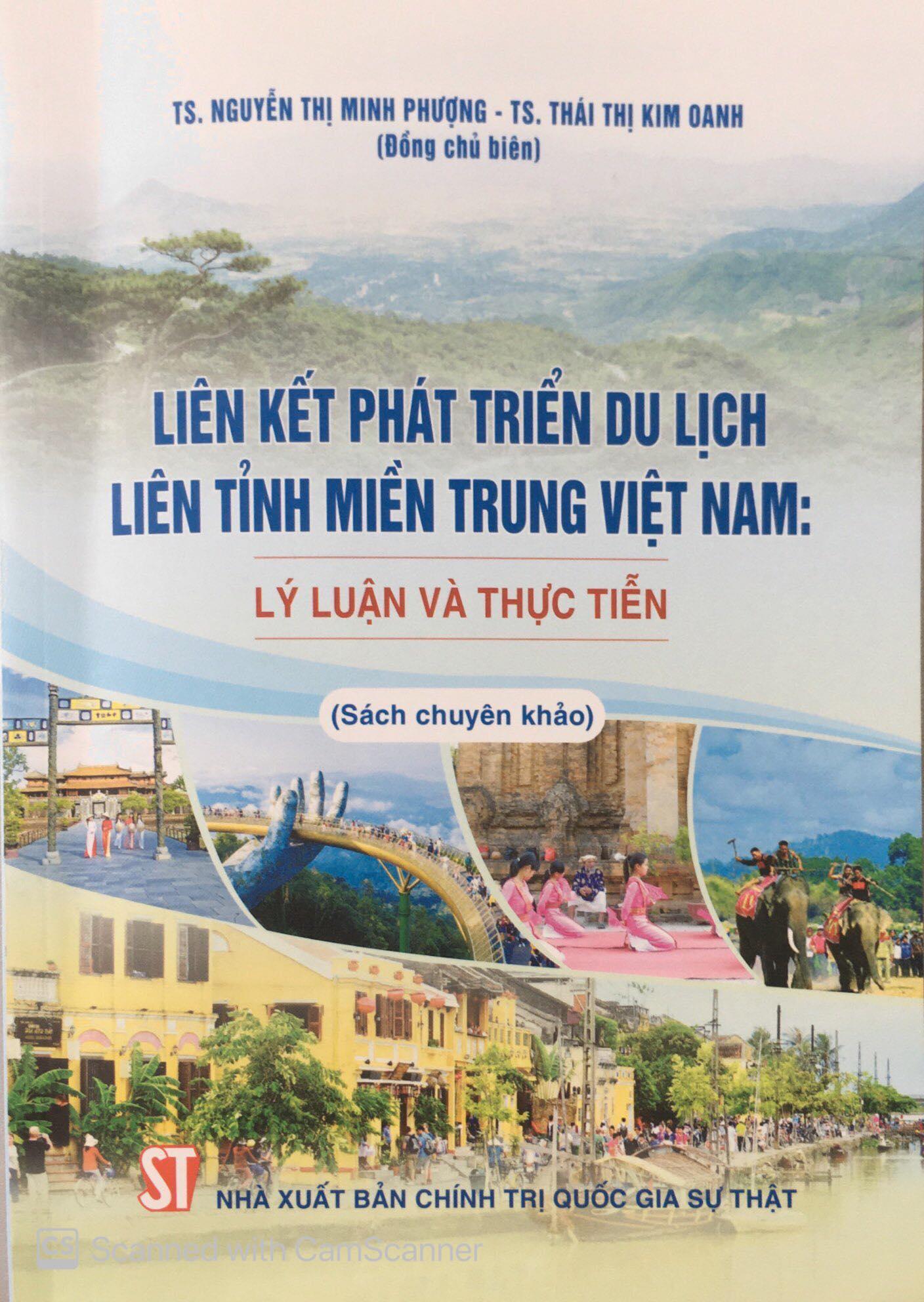 Liên kết phát triển du lịch liên tỉnh miền Trung Việt Nam: Lý luận và thực tiễn (Sách chuyên khảo)