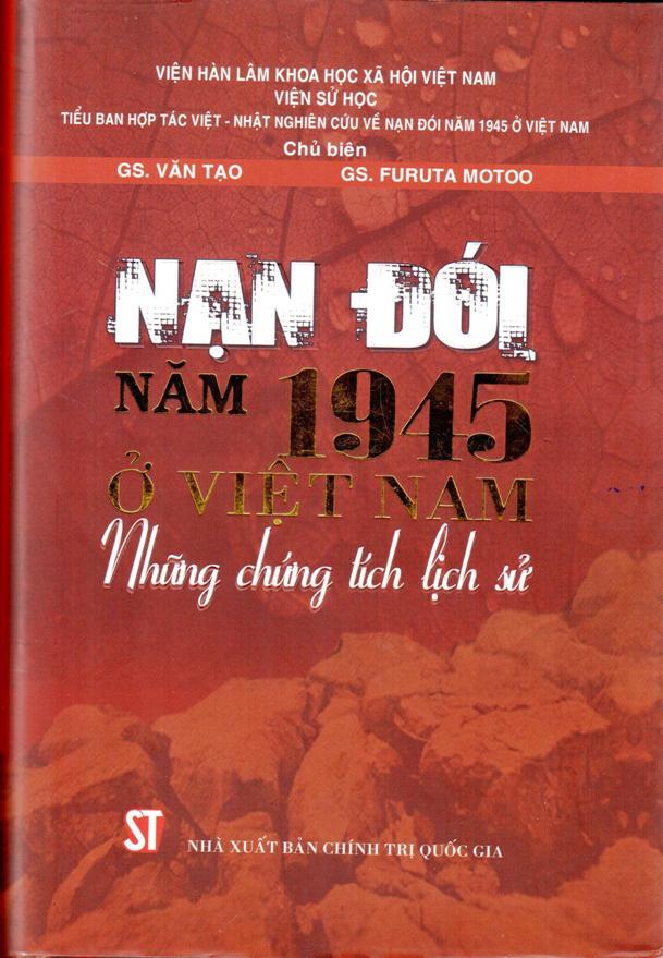 Nạn đói năm 1945 ở Việt Nam - Những chứng tích lịch sử