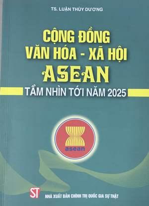 Cộng đồng Văn hóa - Xã hội ASEAN tầm nhìn tới năm 2025