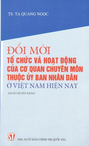 Đổi mới tổ chức và hoạt động của cơ quan chuyên môn thuộc Ủy ban nhân dân ở Việt Nam hiện nay