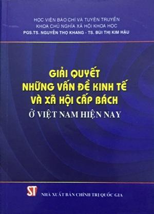 Giải quyết những vấn đề kinh tế và xã hội cấp bách ở Việt Nam hiện nay