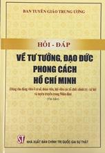 Hỏi - đáp về tư tưởng, đạo đức, phong cách Hồ Chí Minh