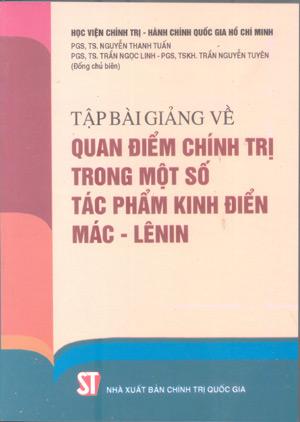 Tập bài giảng về quan điểm chính trị trong một số tác phẩm kinh điển Mác - Lênin