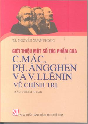 Giới thiệu một số tác phẩm của C. Mác, Ph. Ăngghen và V.I. Lênin về chính trị