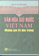 Văn hóa giữ nước Việt Nam, những giá trị đặc trưng