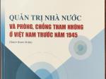 Quản trị nhà nước và phòng, chống tham nhũng ở Việt Nam trước năm 1945 (Sách tham khảo)
